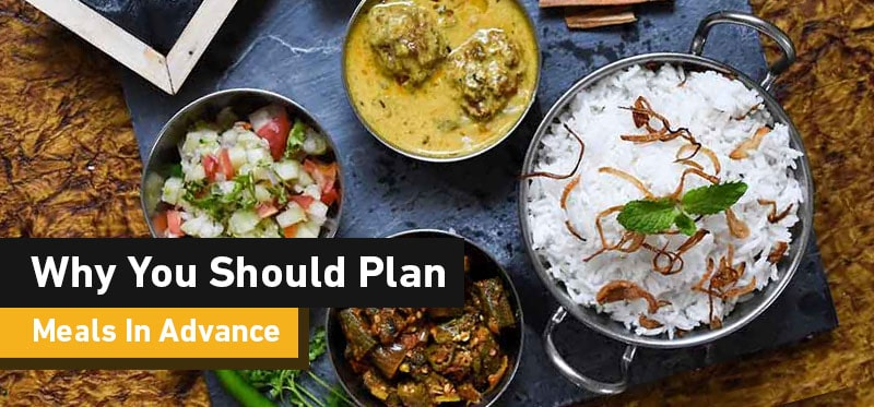 Why You Should Plan Meals In Advance