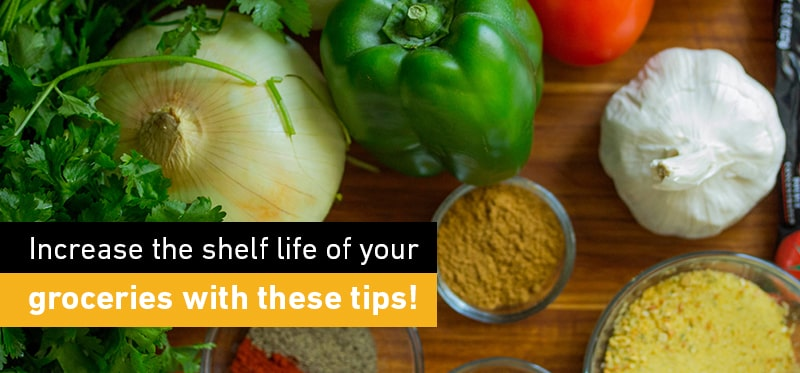 Increase the shelf life of your groceries with these tips!