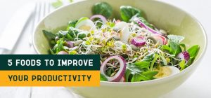 Foods to improve productivity